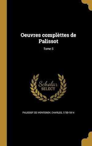 Bog, hardback Oeuvres Complettes de Palissot; Tome 5