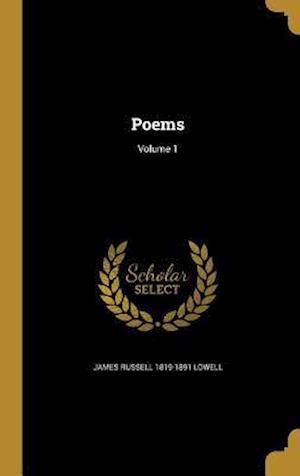 Bog, hardback Poems; Volume 1 af James Russell 1819-1891 Lowell