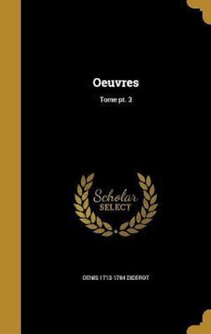 Bog, hardback Oeuvres; Tome PT. 3 af Denis 1713-1784 Diderot