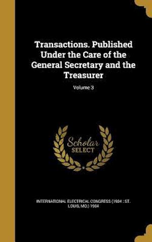 Bog, hardback Transactions. Published Under the Care of the General Secretary and the Treasurer; Volume 3