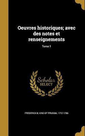 Bog, hardback Oeuvres Historiques; Avec Des Notes Et Renseignements; Tome 1