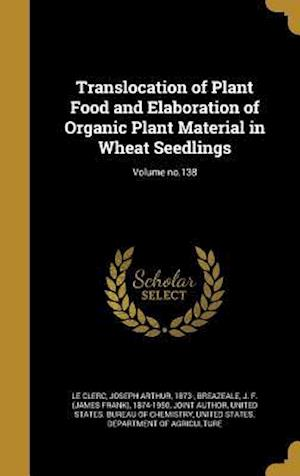 Bog, hardback Translocation of Plant Food and Elaboration of Organic Plant Material in Wheat Seedlings; Volume No.138