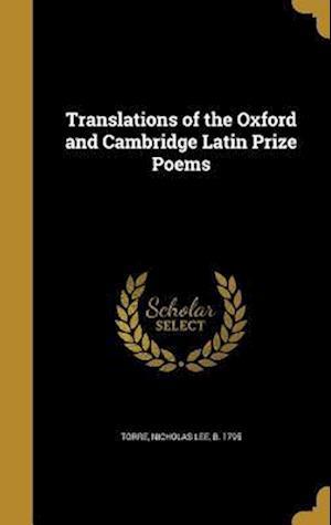 Bog, hardback Translations of the Oxford and Cambridge Latin Prize Poems