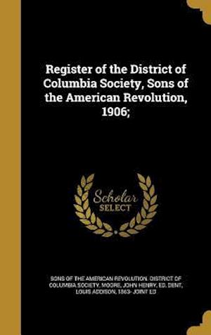 Bog, hardback Register of the District of Columbia Society, Sons of the American Revolution, 1906;