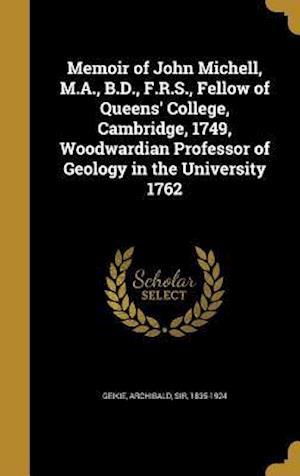 Bog, hardback Memoir of John Michell, M.A., B.D., F.R.S., Fellow of Queens' College, Cambridge, 1749, Woodwardian Professor of Geology in the University 1762