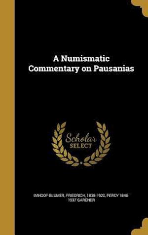 Bog, hardback A Numismatic Commentary on Pausanias af Percy 1846-1937 Gardner