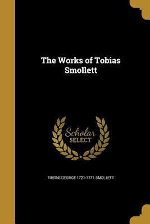 Bog, paperback The Works of Tobias Smollett af Tobias George 1721-1771 Smollett