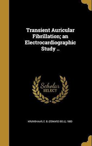 Bog, hardback Transient Auricular Fibrillation; An Electrocardiographic Study ..