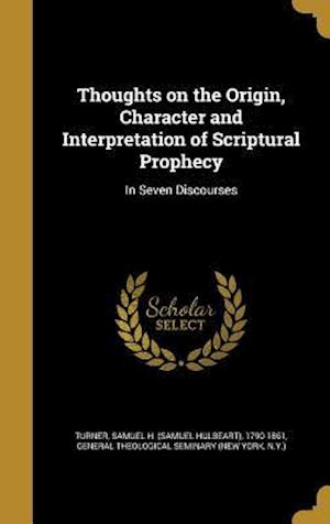 Bog, hardback Thoughts on the Origin, Character and Interpretation of Scriptural Prophecy