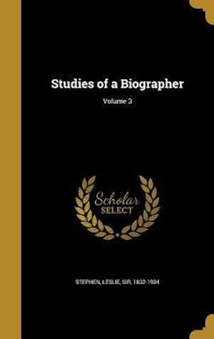 Bog, hardback Studies of a Biographer; Volume 3