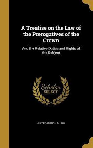 Bog, hardback A Treatise on the Law of the Prerogatives of the Crown