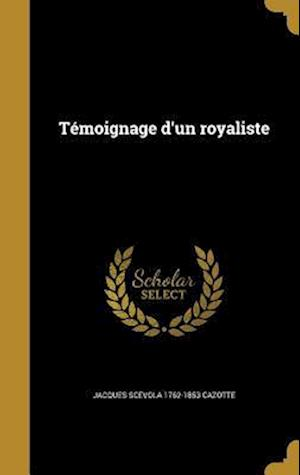 Bog, hardback Temoignage D'Un Royaliste af Jacques Scevola 1762-1853 Cazotte