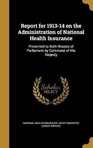 Bog, hardback Report for 1913-14 on the Administration of National Health Insurance