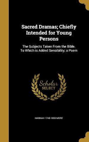 Bog, hardback Sacred Dramas; Chiefly Intended for Young Persons af Hannah 1745-1833 More