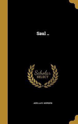 Bog, hardback Saul .. af Adella R. Worden