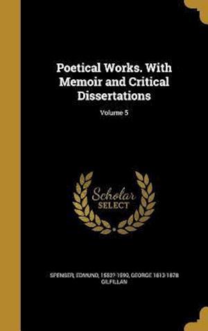 Bog, hardback Poetical Works. with Memoir and Critical Dissertations; Volume 5 af George 1813-1878 Gilfillan