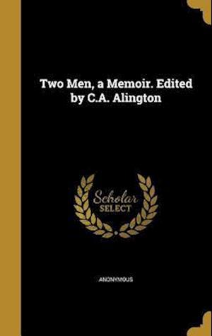 Bog, hardback Two Men, a Memoir. Edited by C.A. Alington