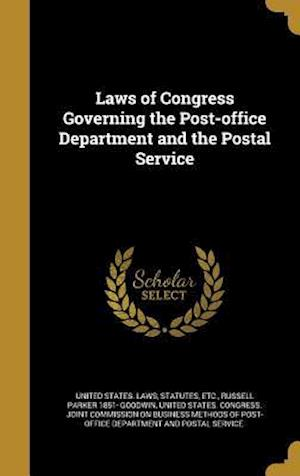 Bog, hardback Laws of Congress Governing the Post-Office Department and the Postal Service af Russell Parker 1851- Goodwin