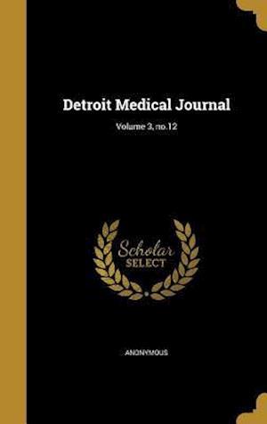 Bog, hardback Detroit Medical Journal; Volume 3, No.12