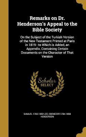 Remarks on Dr. Henderson's Appeal to the Bible Society af Samuel 1783-1852 Lee, Ebenezer 1784-1858 Henderson