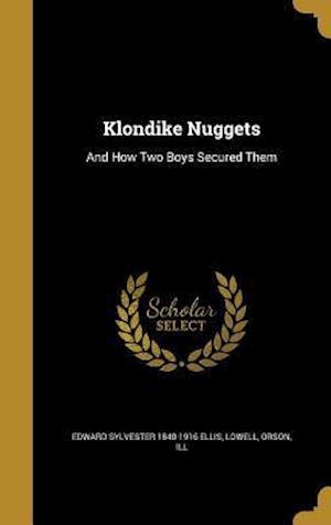 Bog, hardback Klondike Nuggets af Edward Sylvester 1840-1916 Ellis