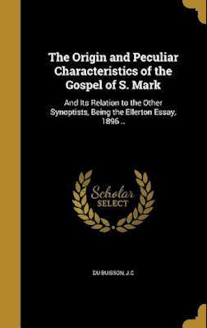 Bog, hardback The Origin and Peculiar Characteristics of the Gospel of S. Mark