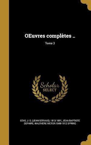 Bog, hardback Oeuvres Completes ..; Tome 3 af Jean Baptiste Depaire, Walthere Victor 1848-1912 Spring