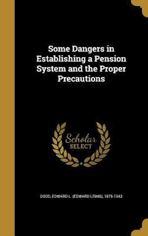 Bog, hardback Some Dangers in Establishing a Pension System and the Proper Precautions