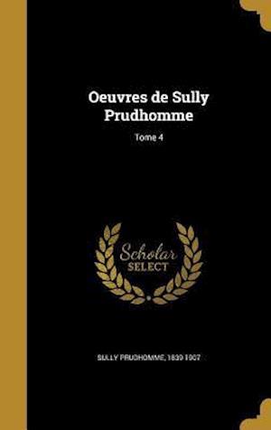Bog, hardback Oeuvres de Sully Prudhomme; Tome 4