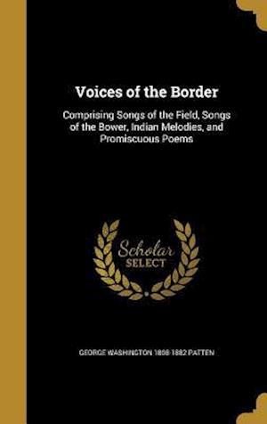 Bog, hardback Voices of the Border af George Washington 1808-1882 Patten
