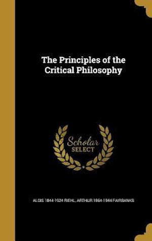 The Principles of the Critical Philosophy af Alois 1844-1924 Riehl, Arthur 1864-1944 Fairbanks