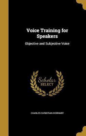 Bog, hardback Voice Training for Speakers af Charles Christian Morhart