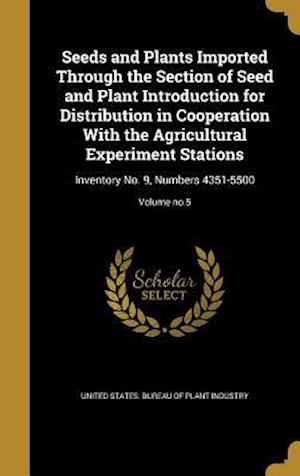Bog, hardback Seeds and Plants Imported Through the Section of Seed and Plant Introduction for Distribution in Cooperation with the Agricultural Experiment Stations