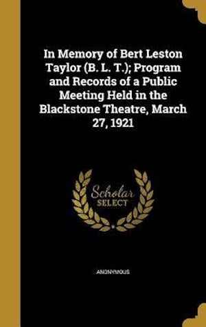 Bog, hardback In Memory of Bert Leston Taylor (B. L. T.); Program and Records of a Public Meeting Held in the Blackstone Theatre, March 27, 1921
