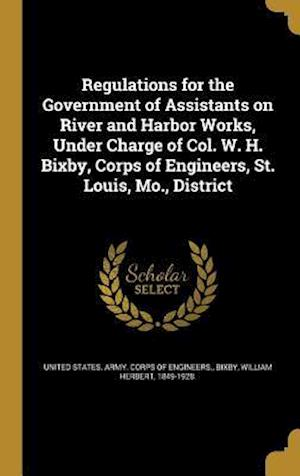 Bog, hardback Regulations for the Government of Assistants on River and Harbor Works, Under Charge of Col. W. H. Bixby, Corps of Engineers, St. Louis, Mo., District
