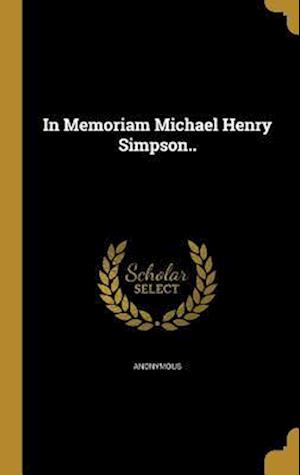Bog, hardback In Memoriam Michael Henry Simpson..