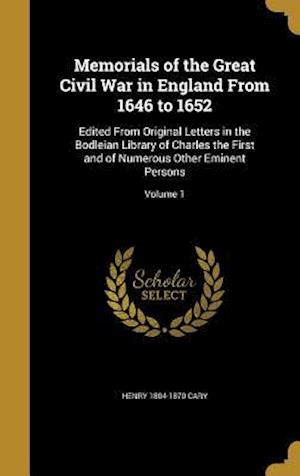 Bog, hardback Memorials of the Great Civil War in England from 1646 to 1652 af Henry 1804-1870 Cary