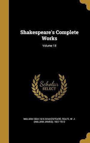 Bog, hardback Shakespeare's Complete Works; Volume 18 af William 1564-1616 Shakespeare