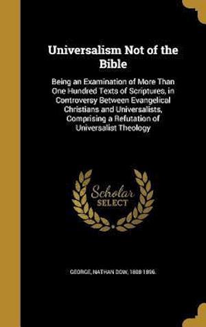 Bog, hardback Universalism Not of the Bible