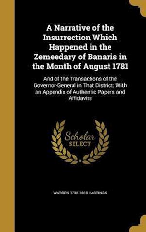 A   Narrative of the Insurrection Which Happened in the Zemeedary of Banaris in the Month of August 1781 af Warren 1732-1818 Hastings