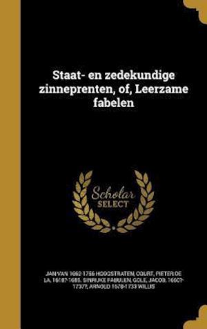 Bog, hardback Staat- En Zedekundige Zinneprenten, Of, Leerzame Fabelen af Jan Van 1662-1756 Hoogstraten