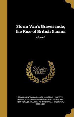 Bog, hardback Storm Van's Gravesande; The Rise of British Guiana; Volume 1