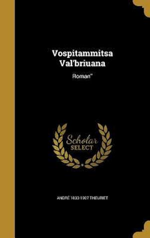 Bog, hardback Vospitammitsa Val'briuana af Andre 1833-1907 Theuriet