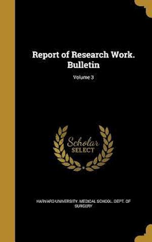 Bog, hardback Report of Research Work. Bulletin; Volume 3