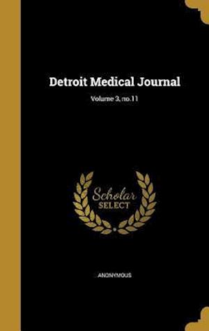 Bog, hardback Detroit Medical Journal; Volume 3, No.11