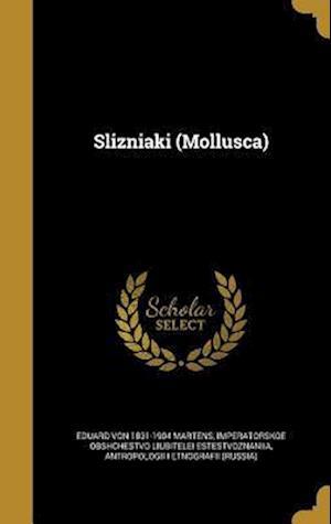 Bog, hardback Slizniaki (Mollusca) af Eduard Von 1831-1904 Martens