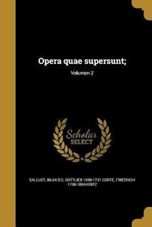 Bog, paperback Opera Quae Supersunt;; Volumen 2 af Gottlieb 1698-1731 Corte, Friedrich 1798-1869 Kritz