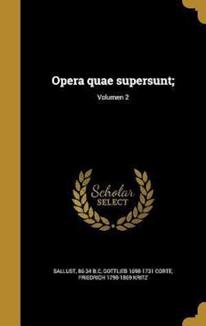 Bog, hardback Opera Quae Supersunt;; Volumen 2 af Friedrich 1798-1869 Kritz, Gottlieb 1698-1731 Corte