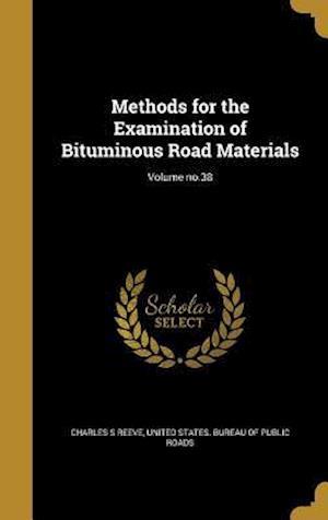 Bog, hardback Methods for the Examination of Bituminous Road Materials; Volume No.38 af Charles S. Reeve