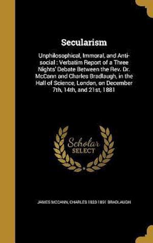 Bog, hardback Secularism af Charles 1833-1891 Bradlaugh, James McCann